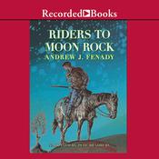 Riders to Moon Rock by  Andrew J. Fenady audiobook