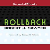 Rollback by  Robert J. Sawyer audiobook