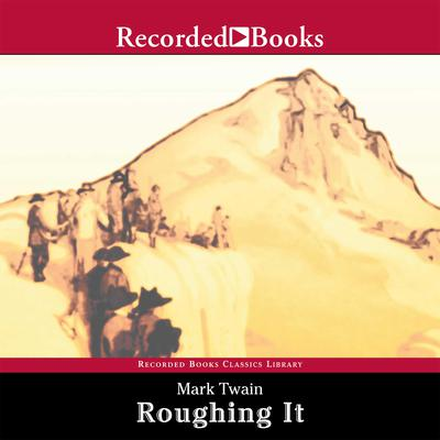Roughing It by Mark Twain audiobook