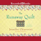 The Runaway Quilt by  Jennifer Chiaverini audiobook