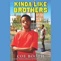 Kinda like Brothers by Coe Booth audiobook
