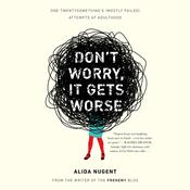 Don't Worry, It Gets Worse by  Alida Nugent audiobook
