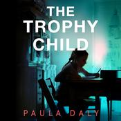 The Trophy Child by  Paula Daly audiobook