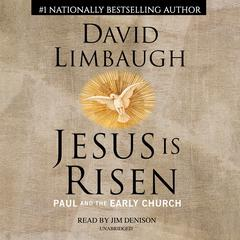 Jesus Is Risen by David Limbaugh audiobook