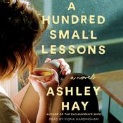 A Hundred Small Lessons by  Ashley Hay audiobook