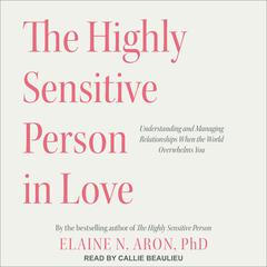 The Highly Sensitive Person in Love by Elaine N. Aron audiobook