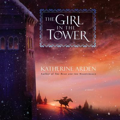 The Girl in the Tower by Katherine Arden audiobook