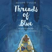 Threads of Blue by  Suzanne LaFleur audiobook