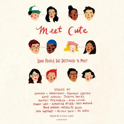 Meet Cute: Some people are destined to meet. by Jennifer L. Armentrout audiobook