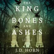 The King of Bones and Ashes by  J. D. Horn audiobook