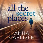All the Secret Places by  Anna  Carlisle audiobook
