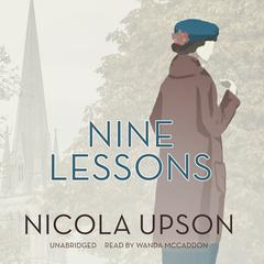 Nine Lessons by Nicola Upson
