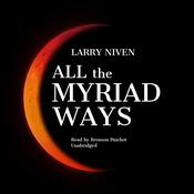 All the Myriad Ways by  Larry Niven audiobook