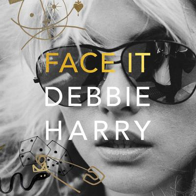 Face It by Debbie Harry audiobook