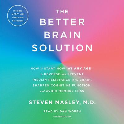 The Better Brain Solution by Steven Masley, MD audiobook