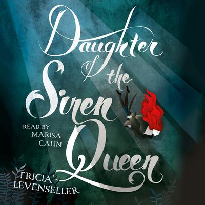 Daughter of the Siren Queen by Tricia Levenseller audiobook