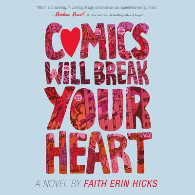 Comics Will Break Your Heart by Faith Erin Hicks audiobook