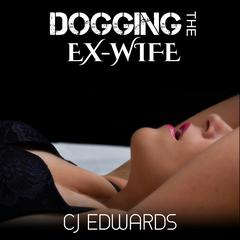 Dogging The Ex-Wife