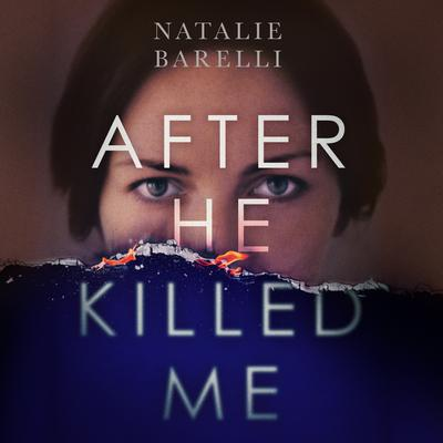 After He Killed Me by Natalie Barelli audiobook