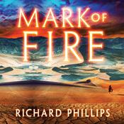 Mark of Fire by  Richard Phillips audiobook