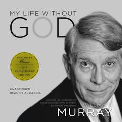 My Life without God by William J.  Murray audiobook