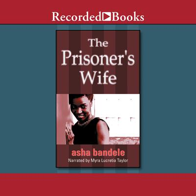 The Prisoner's Wife by asha bandele audiobook