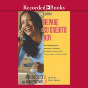 Repare su credito hoy (How to Fix Your Credit) by  Luis Cortés audiobook