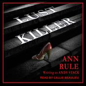 Lust Killer by  Ann Rule audiobook