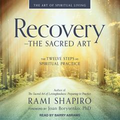 Recovery—The Sacred Art by Rami Shapiro audiobook
