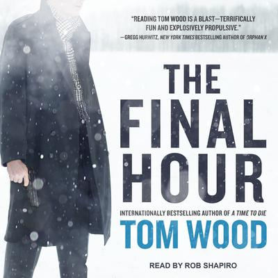 The Final Hour by Tom Wood audiobook