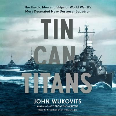 Tin Can Titans by John Wukovits audiobook