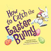 How to Catch the Easter Bunny by  Adam Wallace audiobook