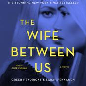 The Wife between Us by  Sarah Pekkanen audiobook