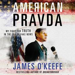 American Pravda by James O'Keefe audiobook