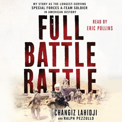 Full Battle Rattle by Changiz Lahidji audiobook