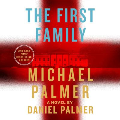 The First Family by Michael Palmer audiobook