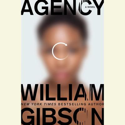 Agency by William Gibson audiobook