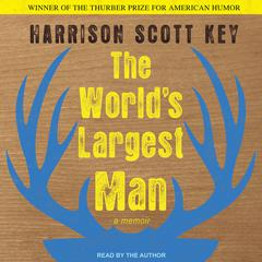 The World's Largest Man by Harrison Scott Key audiobook