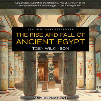 The Rise and Fall of Ancient Egypt by Toby Wilkinson audiobook