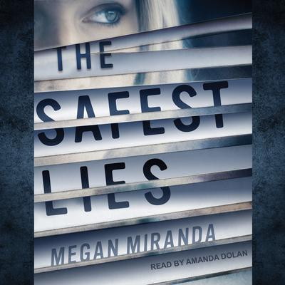 The Safest Lies by Megan Miranda audiobook