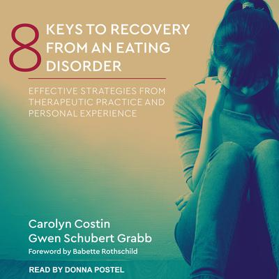 8 Keys to Recovery from an Eating Disorder by Carolyn Costin audiobook