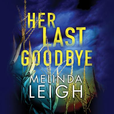 Her Last Goodbye by Melinda Leigh audiobook