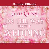 On the Way to the Wedding by  Julia Quinn audiobook