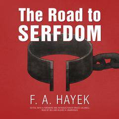 The Road to Serfdom, the Definitive Edition by Friedrich A. Hayek audiobook