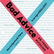 Bad Advice by  Dr. Venus Nicolino audiobook