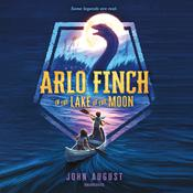 Arlo Finch in the Lake of the Moon by  John August audiobook