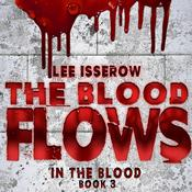 The Blood Flows by  Lee Isserow audiobook