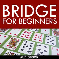 Bridge for Beginners by My Ebook Publishing House audiobook