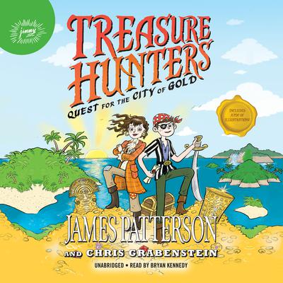Treasure Hunters: Quest for the City of Gold by James Patterson audiobook