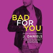 Bad for You by  J. Daniels audiobook